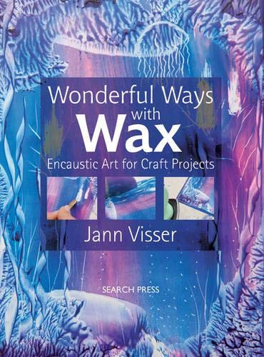 9781844487905: Wonderful Ways with Wax: Encaustic Art for Craft Projects