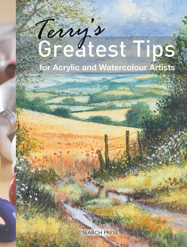 9781844488025: Terry's Greatest Tips for Acrylic and Watercolour Artists