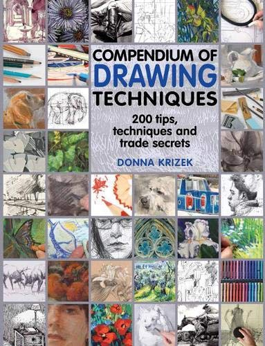 Compendium of Drawing Techniques: 200 Tips and: Donna Krizek