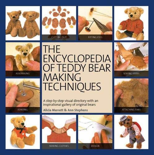 9781844488094: The Encyclopedia of Teddy Bear Making Techniques: A Step-by-Step Visual Directory with an Inspirational Gallery of Original Bears