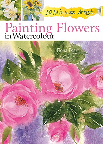 9781844488261: 30 Minute Artist: Painting Flowers in Watercolour