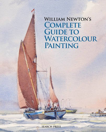 9781844488308: William Newton's Complete Guide to Watercolour Painting