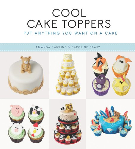 9781844488377: Cool Cake Toppers: Put Anything You Want on a Cake