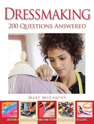 9781844488391: Dressmaking: 200 Questions Answered: Questions Answered on Everything from Stitching Seams to Setting in Sleeves
