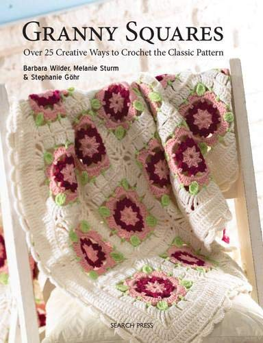 9781844488407: Granny Squares: Over 25 Creative Ways to Crochet the Classic Pattern. Stephanie Ghr, Melanie Sturm, Barbara Wilder