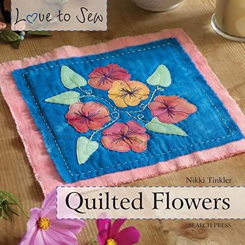 9781844488476: Love to Sew: Quilted Flowers