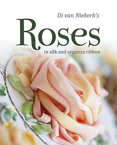 9781844488742: Di Van Niekerk's Roses in Silk and Organza Ribbon