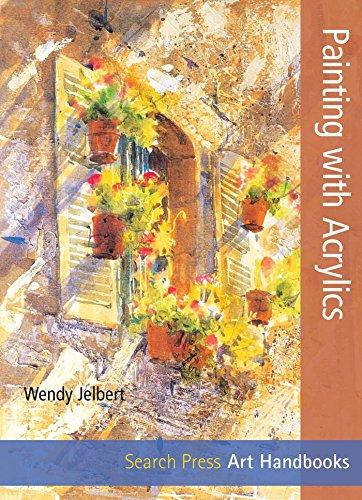Painting with Acrylics (Art Handbooks): Jelbert, Wendy