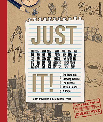 9781844488988: Just Draw It!: The Dynamic Drawing Course for Anyone with a Pencil & Paper