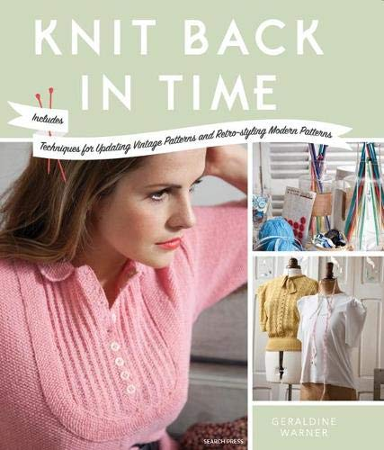9781844489046: Knit Back in Time: Includes Techniques for Updating Vintage Patterns and Retro-styling Modern Patterns