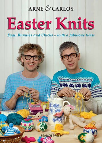9781844489244: Arne & Carlos Easter Knits: Eggs, Bunnies and Chicks - with a Fabulous Twist