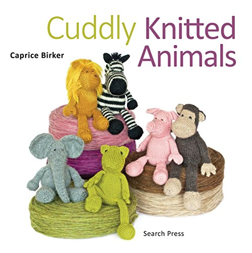 Cuddly Knitted Animals: Caprice Birker