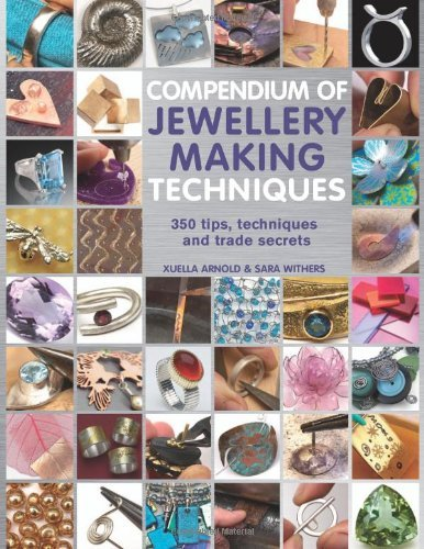 9781844489374: Compendium of Jewellery Making Techniques: 200 Tips, Techniques and Trade Secrets