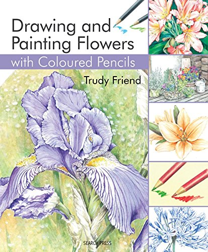 9781844489428: Drawing & Painting Flowers with Coloured Pencils