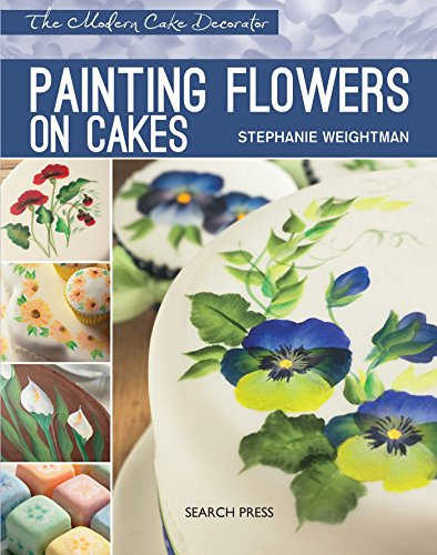Painting Flowers on Cakes: Weightman, Stephanie