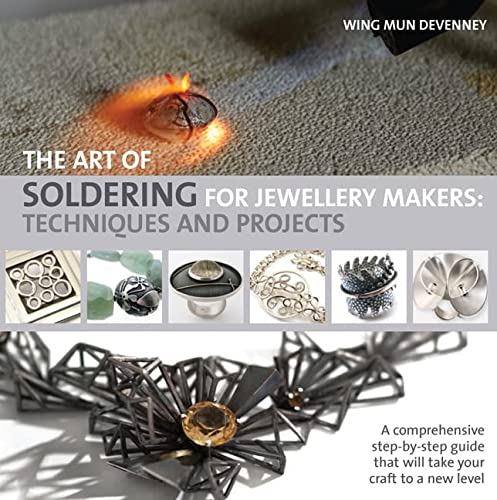 9781844489626: The Art of Soldering for Jewellery Makers: Techniques and Projects