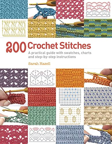 9781844489633: 200 Crochet Stitches: A practical guide with actual-size swatches, charts, and step-by-step instructions
