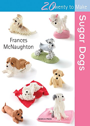 Sugar Dogs (Twenty to Make): Frances McNaughton