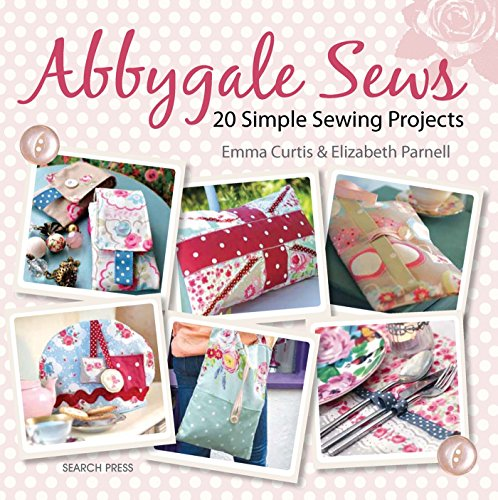 9781844489732: Abbygale Sews: 20 Simple Sewing Projects