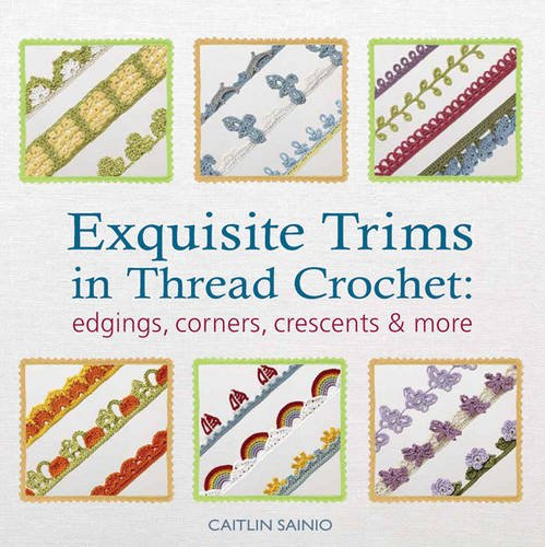 9781844489909: Exquisite Trims in Thread Crochet: 75 Patterns for Edgings, Corners, Crescents & More