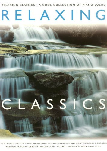 9781844490677: Relaxing Classics: A Cool Collection Of Piano Solos: Vol 1