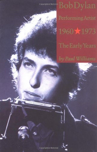 9781844490950: Bob Dylan: Performing Artist; The Early Years 1960-1973