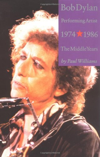 9781844490967: Bob Dylan: Performing Artist; The Middle Years 1974-1986: 2