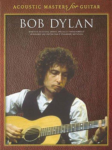 Acoustic Masters For Guitar: Bob Dylan: Dylan, Bob