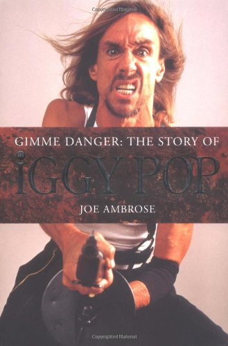 9781844493289: Gimme Danger: The Story of Iggy Pop