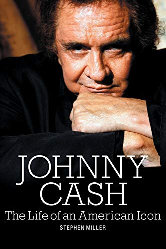 Johnny Cash: The Life of an American Icon: Miller, Stephen