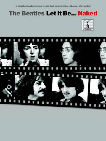 "9781844494224: The ""Beatles"" ""Let It Be...Naked"": For Guitar TAB"