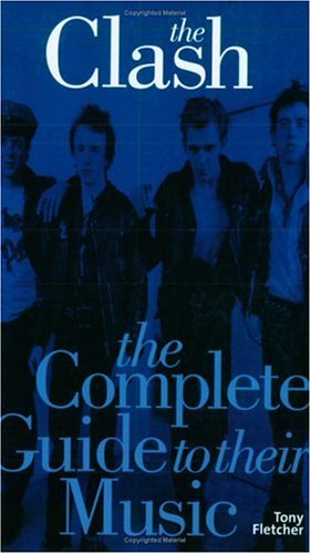 9781844495061: Clash: The Complete Guide to Their Music (Complete Guide to the Music of)