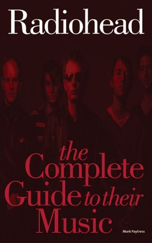9781844495078: Radiohead: The Complete Guide To Their Music