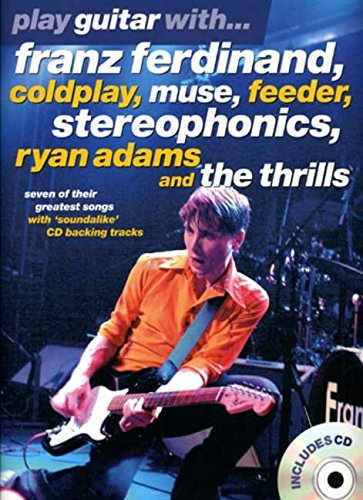 9781844495504: Play Guitar With. Franz Ferdinand, Coldplay, Muse, Feeder, Stereophonics, Ryan Adams And The Thrills (Book & CD)