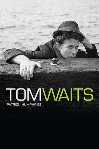 Many Lives of Tom Waits: Humphries, Patrick
