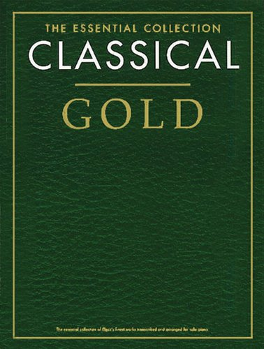 9781844496075: Classical Gold - The Essential Collection: The Gold Series
