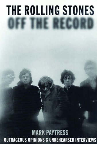 "9781844496419: The ""Rolling Stones"" Off the Record: Outrageous Opinions and Unrehearsed Interviews"