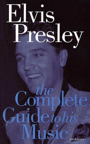 9781844497119: The Complete Guide of the Music of Elvis Presley (Complete Guide to the Music of...)