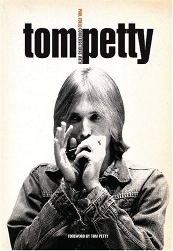 Conversations With Tom Petty: Zollo, Paul