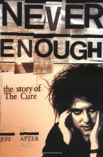 9781844498277: Never Enough: The Story of the Cure