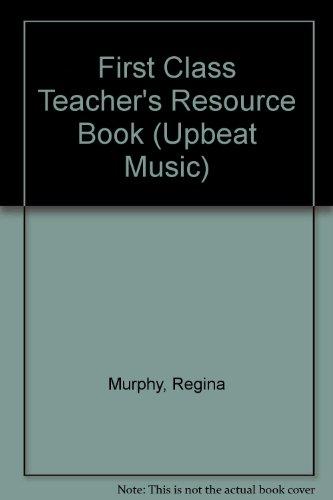 First Class Teacher s Resource Book: Regina Murphy, Maggie Espeland