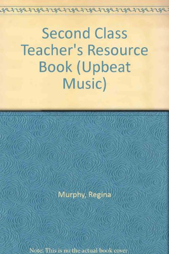 Second Class Teacher's Resource Book (Upbeat Music): Regina Murphy, Magne Espeland