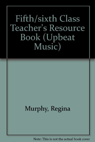 Fifth/sixth Class Teacher s Resource Book: Regina Murphy, Magne Espeland