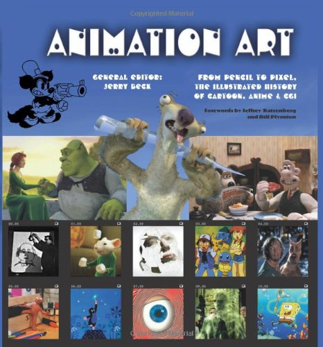 Animation Art From Pencil to Pixel, the World of Cartoon, Amime and CGI