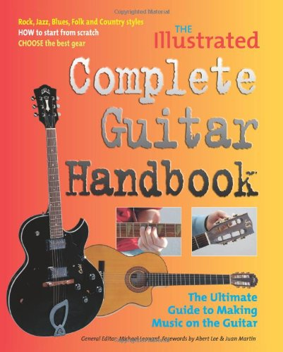 9781844512041: The Illustrated Complete Guitar Handbook: The Ultimate Guide to Making Music on the Guitar