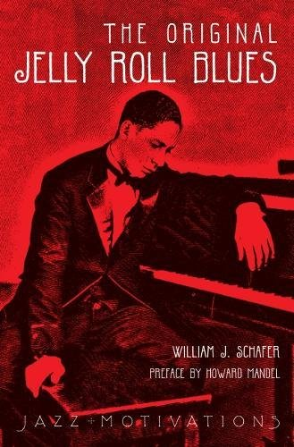 The Original Jelly Roll Blues: Story of Ferdinand LaMothe AKA Jelly Roll Morton