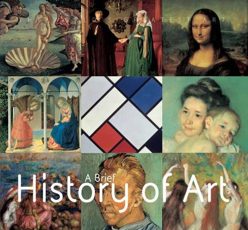 9781844514458: A Brief History of Art (The World's Greatest Art)