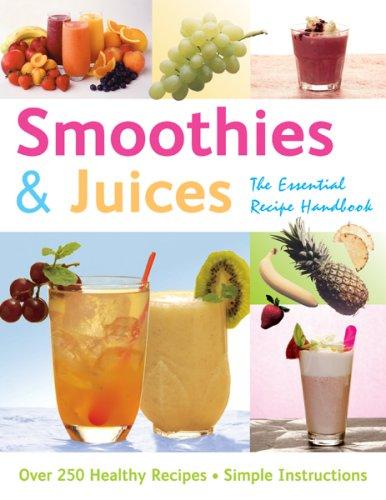9781844514632: Smoothies & Juices - The Essential Recipe Handbook