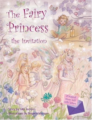 The Fairy Princess and the Invitation (A: Jake Jackson