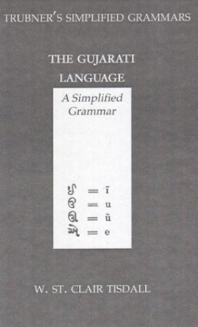 The Gujarati Language: A Simplified Grammar (Trubner's: William St. Clair